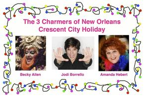 3 Charmers Crescent City Holiday - 4PM - Sat. Dec. 21,  2013