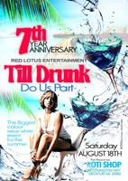 RED LOTUS FAMILY 7TH YEAR ANNIVERSARY - 'TILL DRUNK DO...