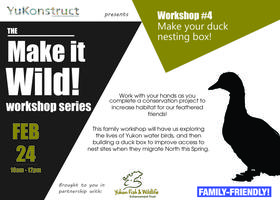 Make it Wild! Make a Duck Nesting Box – SPECIAL FAMILY