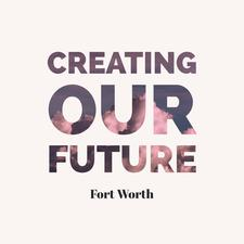 Creating Our Future Fort Worth logo