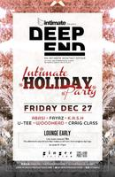 DEEP END:: INTIMATE HOLIDAY PARTY @ ginger62 :: w/...