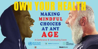 OWN YOUR HEALTH! MAKING MINDFUL CHOICES AT ANY AGE
