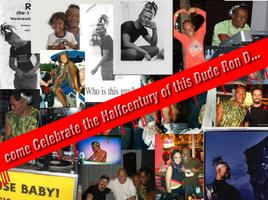 Come Celebrate Ron D's Half Century (Re) Birthday -...
