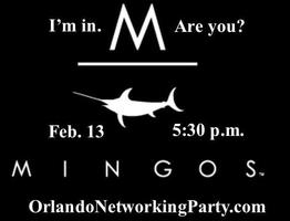 Networking Party on Feb. 13 Hosted at Mingo's Orlando...
