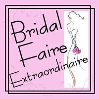 Bridal Faire Extraordinaire
