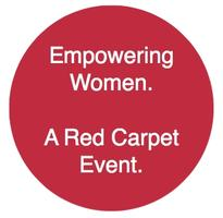 Empowering Women.  A Red Carpet Event.