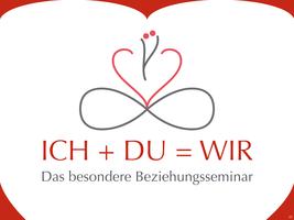 """""""ICH + DU = WIR"""" Das besondere Beziehungsseminar"""