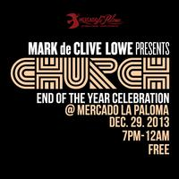 Mark de Clive-Lowe presents CHURCH - End of Year Party...