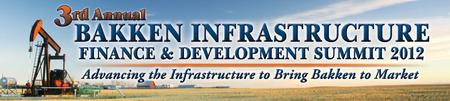 Infocast's 3rd Annual Bakken Infrastructure Finance & Dev....