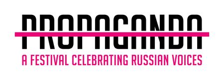PROPAGANDA: A Festival Celebrating Russian Voices