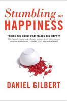 Stumbling on Happiness by Daniel Gilbert -...