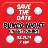 BUNCO NIGHT ON THE SQUARE