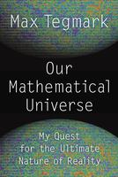 Our Mathematical Universe: My Quest for the Ultimate...