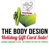 Body Design's Holiday Gift Card Sale!!!