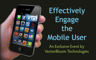 Effectively Engage The Mobile User |  25 Seat...