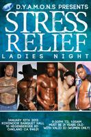 "STRESS RELIEF 2013 ""LADIES NITE"""