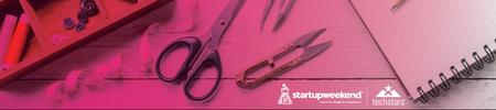 Techstars Startup Weekend: FashTech Edition 03/18