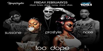 UNAPOLOGETIC + POWER 105: TOO DOPE I SUSSONE I PROSTYLE I NORIE