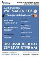 """Café Politiek - Wat mag (niet)?  - """"Werkwijze..."""