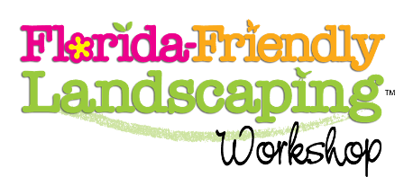 Florida-Friendly Landscaping Workshop--Restoring Our...