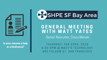 SHPE SFBA General Meeting with Matt Yates