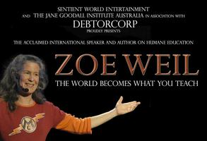 ZOE WEIL - THE WORLD BECOMES WHAT YOU TEACH TOUR -...