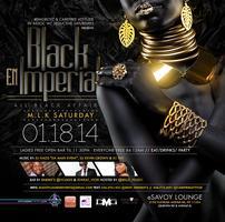 "M.L.K. Saturday 01.18.14 ""Black En Imperial: All Black..."