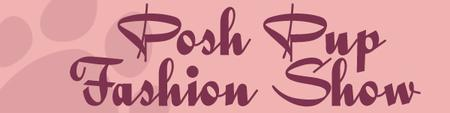 Posh Pup Fashion Show