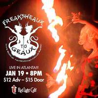 Freaksheaux to Geaux Comes to ATLANTA!!!