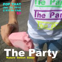 POP THAT with special guests THE PARTY.
