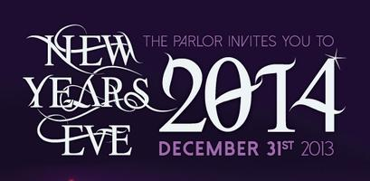 """THE PARLOR NIGHTCLUB """"NEW YEARS EVE 2014"""" featuring..."""