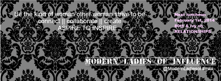 Modern Ladies of Influence Luncheon, Workshop & Social...
