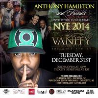 NEW YEAR'S EVE with ANTHONY HAMILTON at Vanity...