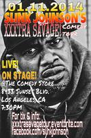 SLINK JOHNSON'S XXXTRA SAVAGE COMEDY TOUR!!