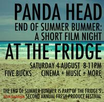 Panda Head's END OF SUMMER BUMMER at The Fridge's...
