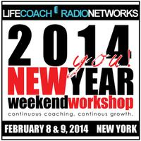2014 LIFE COACH RADIO NETWORKS WEEKEND WORKSHOP