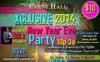 """Xclusive NYE Party:: 2014 """"New Year New You"""""""