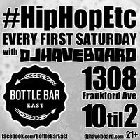 HipHopEtc - DJ haveboard - 10-2am  - FIRST SATURDAYs - BBE