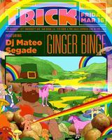 TRICK: GINGER BINGE