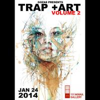 Goza$ Presents: Trap + Art | Volume 2