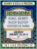 DJEMBA DJEMBA | KING HENRY | BLEEP BLOOP | + MORE |...