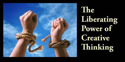 The Liberating Power of Creative Thinking