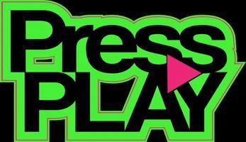 PRESS PLAY EVENT