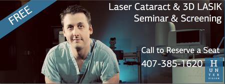 FREE Laser Cataract & 3D LASIK Seminar & Screening