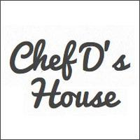 Chef D's House
