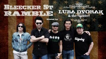 BLEECKER ST. RAMBLE Hosted By LUBA DVORAK & THE BANNED...