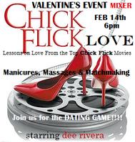 Chick Flick Love, VALENTINES DAY-GIRLS/GUY MIXER,...