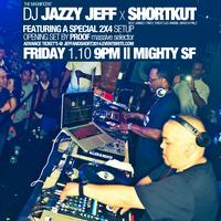DJ Jazzy Jeff w/ Shortkut @ TIX AVAILABLE AT THE DOORS...