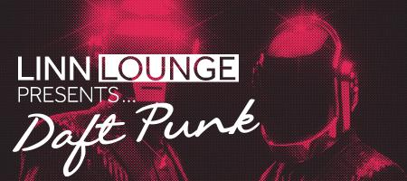 LINN Lounge Presents... Daft Punk
