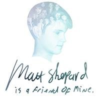 Matt Shepard Is A Friend Of Mine Premier